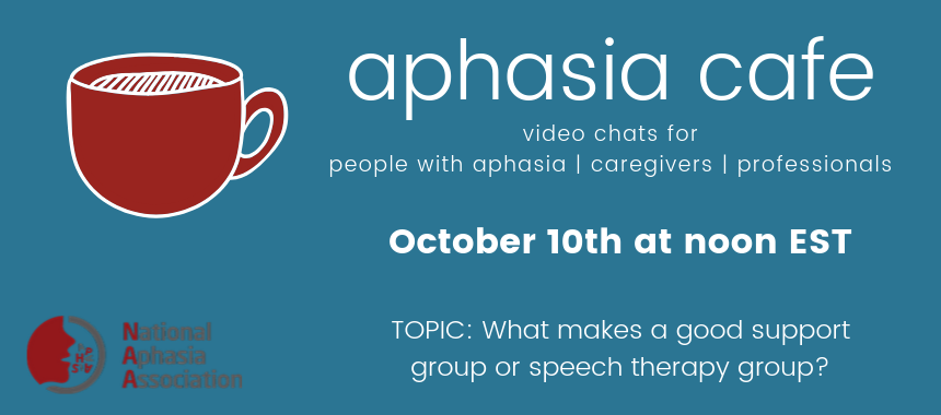 October 10th Aphasia Cafe