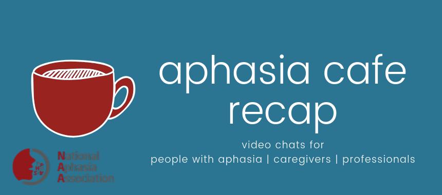 Aphasia Cafe Recap