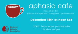 December 18 Aphasia Cafe