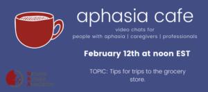 February 12 Aphasia Cafe