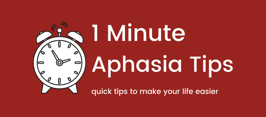 1 Minute Aphasia Tips