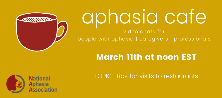 March 11 Aphasia Cafe