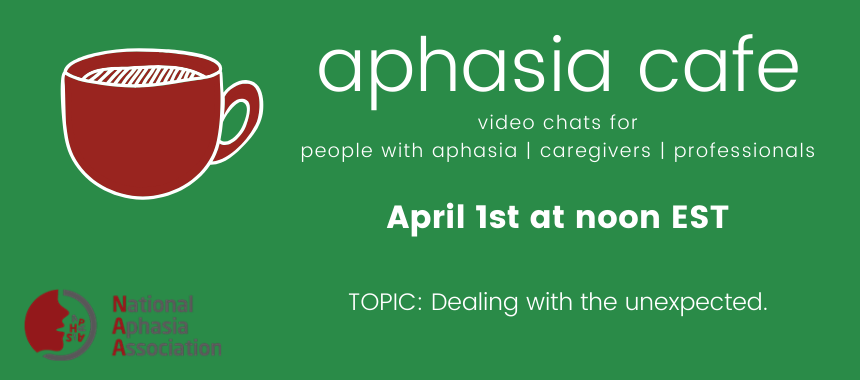 April 1 Aphasia Cafe