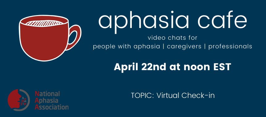 April 22 Aphasia Chat