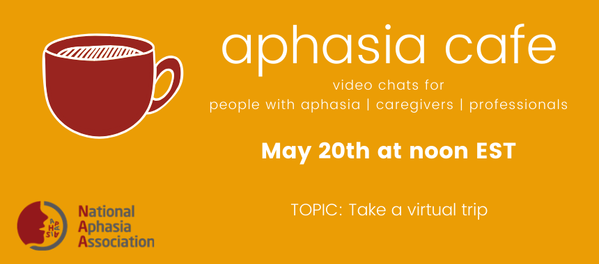 May 20th Aphasia Cafe