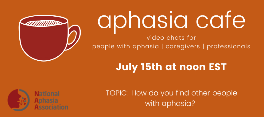 July Aphasia Cafe