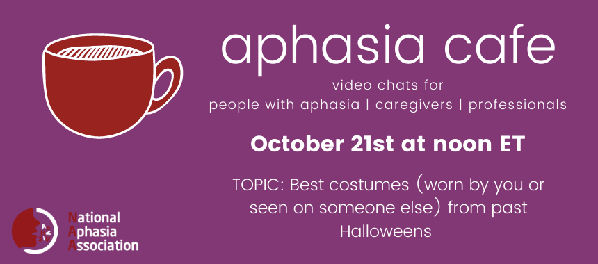 October 21 Aphasia Cafe