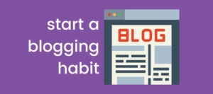 start a blogging habit