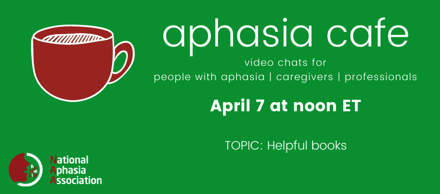 april 7 aphasia cafe