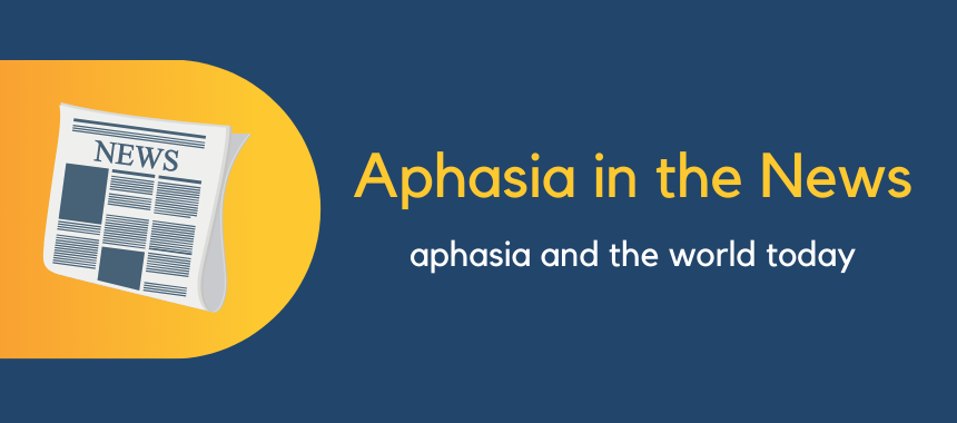 Aphasia in the News