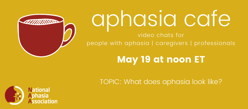 may 19 aphasia cafe